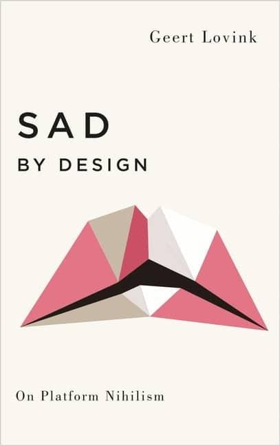 'Sad by Design: On Platform Nihilism' book cover
